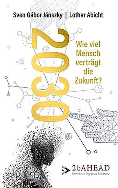 Buch: 2030 Wieviel Mensch verträgt die Zukunft