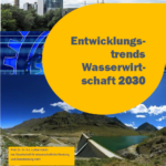 Entwicklungstrends Wasserwirtschaft 2030