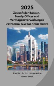 2025 - Die Zukunft der Banken und Family Offices und Vermögensverwaltungen